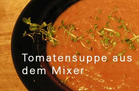 Tomatensuppe aus dem Mixer